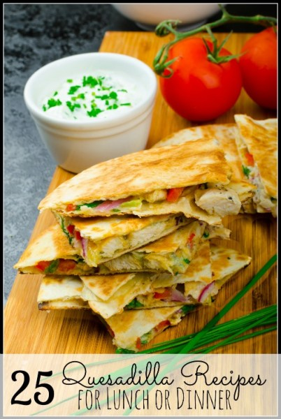 Try These 25 Quesadilla Recipes for Lunch or Dinner via tipsaholic.com