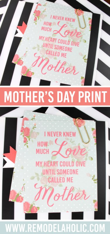 "Free printable Mother's Day quote for decorating or a gift -- ""I never knew how much love my heart could give until someone called me Mother"""