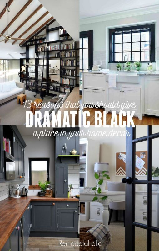 Give black a chance! 13 beautiful reasons that you should consider using black in your home decorating -- even and especially when you love bright and airy white!