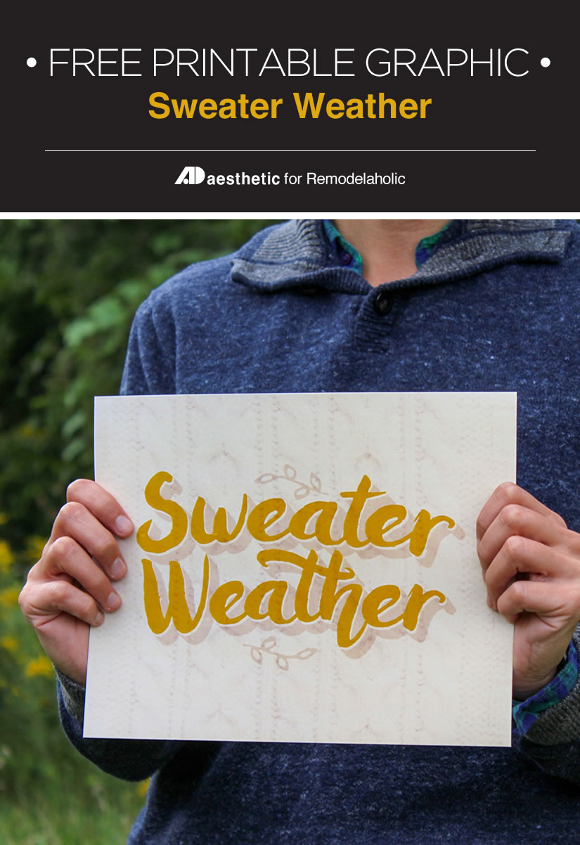 When the weather starts to chill, it's my favorite season: sweater weather! This free printable will help you celebrate fall and winter in your home decor. Get the free print from AD Aesthetic on Remodelaholic.com