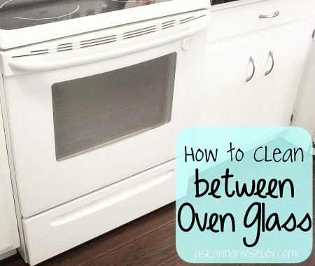 How To Clean Between Oven Glass Ask Anna1