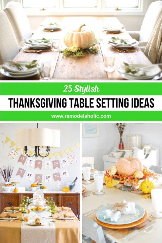 Looking for the perfect table setting for Thanksgiving? Look no further, here are 25 Stylish Thanksgiving Table Setting Ideas featured on Remodelaholic.com