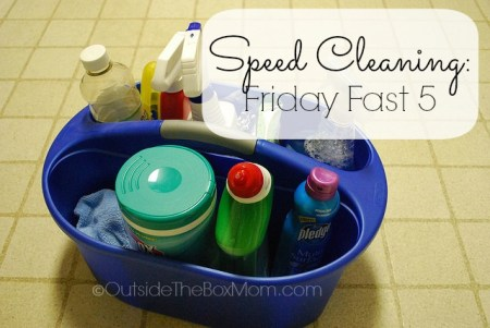 Speed Cleaning Friday Fast 5