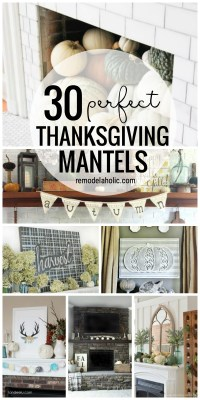 30 Perfect Thanksgiving Mantels Featured On Remodelaholic Com