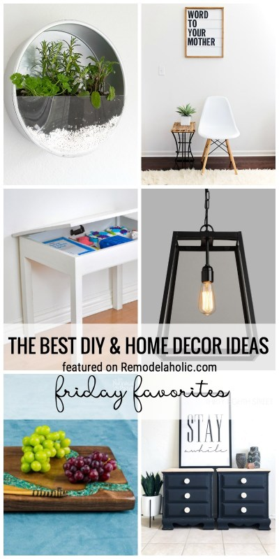 The Best DIY And Home Decor Ideas Of The Week Featured On Remodelaholic.com Friday Favorites
