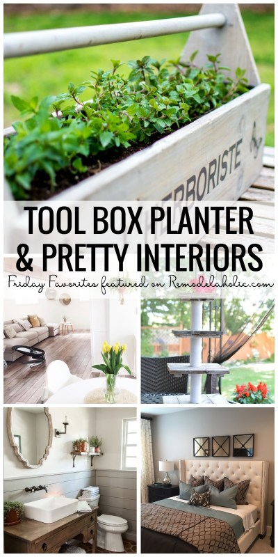 Friday Favorites Featuring A Tool Box Planter And Many Pretty Interiors On Remodelaholic.com
