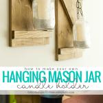 Remodelaholic Diy Rustic Mason Jar Candle Holder