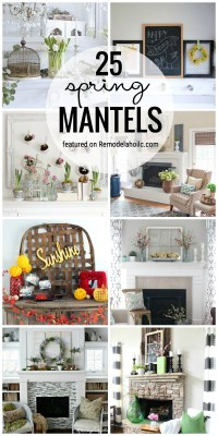 25 Spring Mantels To Inspire Yours Featured On Remodelaholic.com
