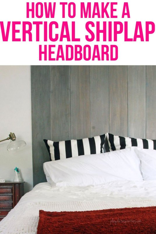 How To Make A Vertical Shiplap Headboard Ft