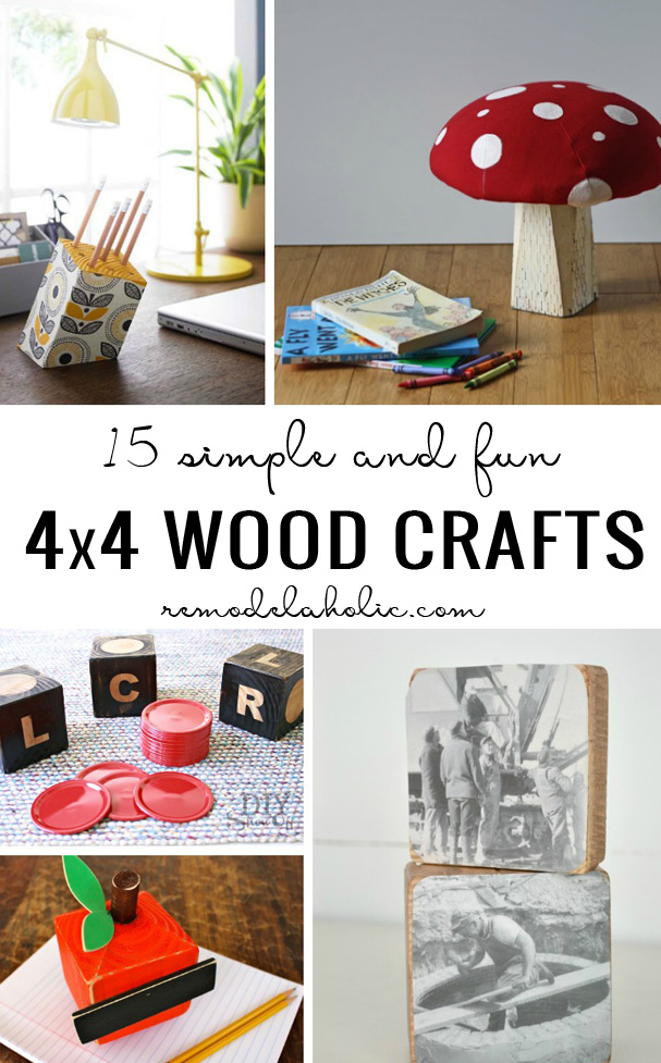 Remodelaholic 15 Simple Fun 4x4 Wood Crafts