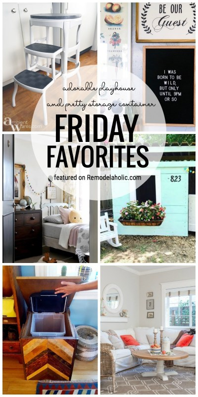 Adorable Playhouse And Pretty Storage Container Featured On Friday Favorites For Remodelaholic.com