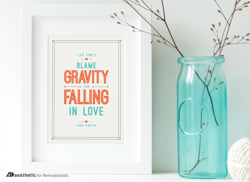 """This free Valentine art printable is perfect for the day of love and year-round. Featuring the Albert Einstein quote: """"You can't blame gravity for falling in love."""""""
