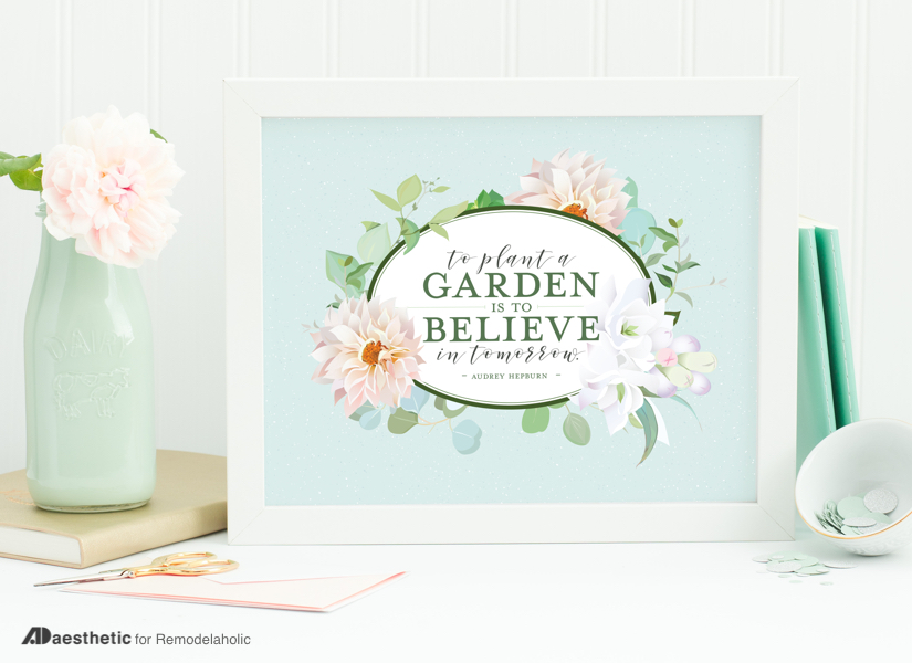 """To plant a garden is to believe in tomorrow."" This inspiring and optimistic Audrey Hepburn quote is perfect for a gardener in the spring or anyone planting seeds for tomorrow, such as a mother, father, or teacher. Get the free printable in 3 sizes at Remodelaholic.com #remodelaholic #freeprintableartcollection #audreyhepburn"