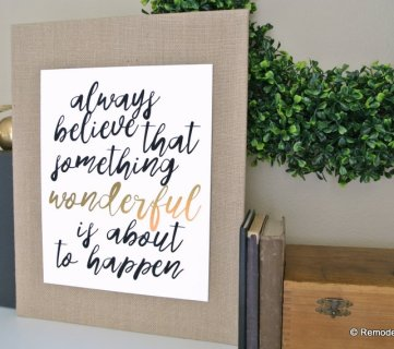 Printable Quote: Always Believe Something Wonderful is About to Happen