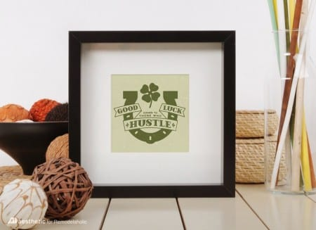 Printable St. Patricks Day Decoration | Good Luck Comes to Those Who Hustle Printable Green Wall Art