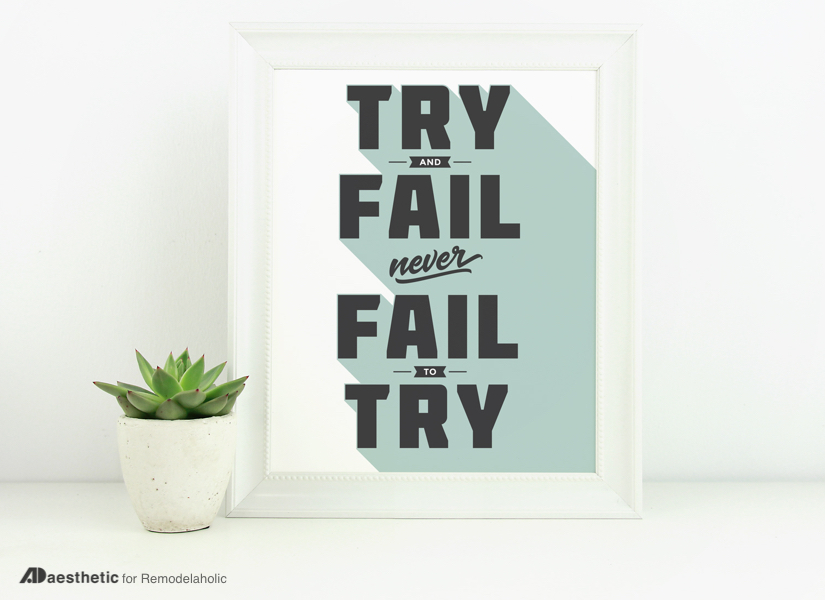 Free Motivational Printable: Try and Fail, but Never Fail to Try #freeprintableartcollection #remodelaholic