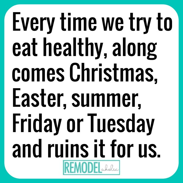 Every Time We Try To Eat Healthy Along Comes A Tuesday To Ruin It Meme Remodelaholic.com