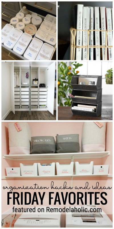It's Time To Get Organized. We Are Sharing Our Favorite Organizing Hacks, Tips, Tricks And Inspirations For Friday Favorites Featured On Remodelaholic.com