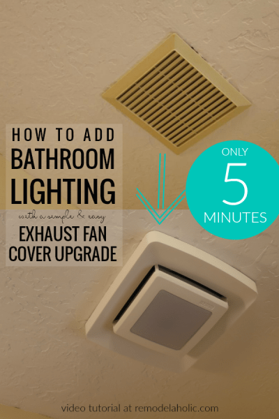 Update And Replace A Bathroom Exhaust Fan Cover To Add Lighting To Bathroom #remodelaholic