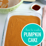How To Make Pumpkin Cake From Scratch, Recipe From Remodelaholic