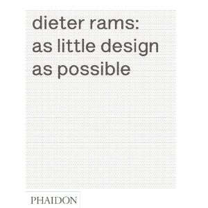Dieter Rams: As Little Design as Possible: Remodelista
