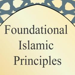 Foundational Islamic Principles
