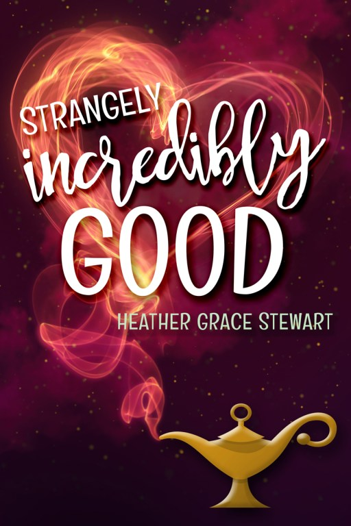 Strangely Incredibly Good by Heather Grace Stewart | Cover Design by Render Compose