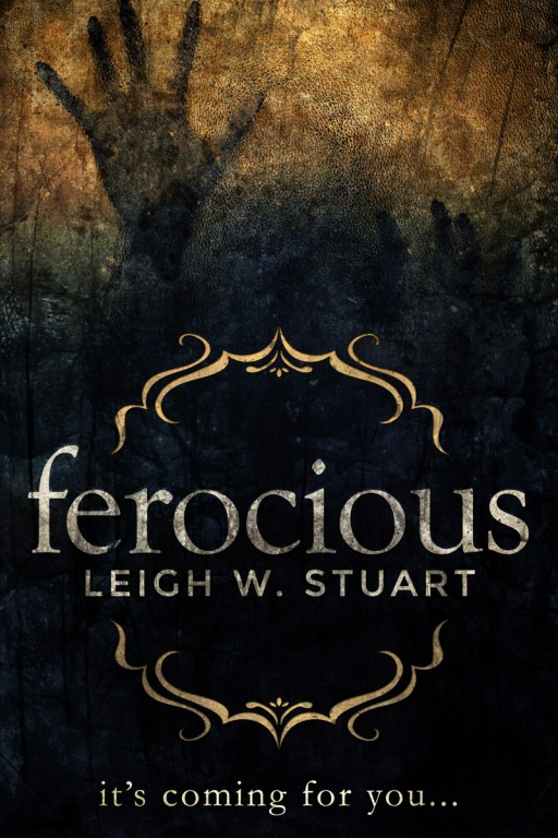 Ferocious by Leigh W. Stuart | Cover Design by Render Compose