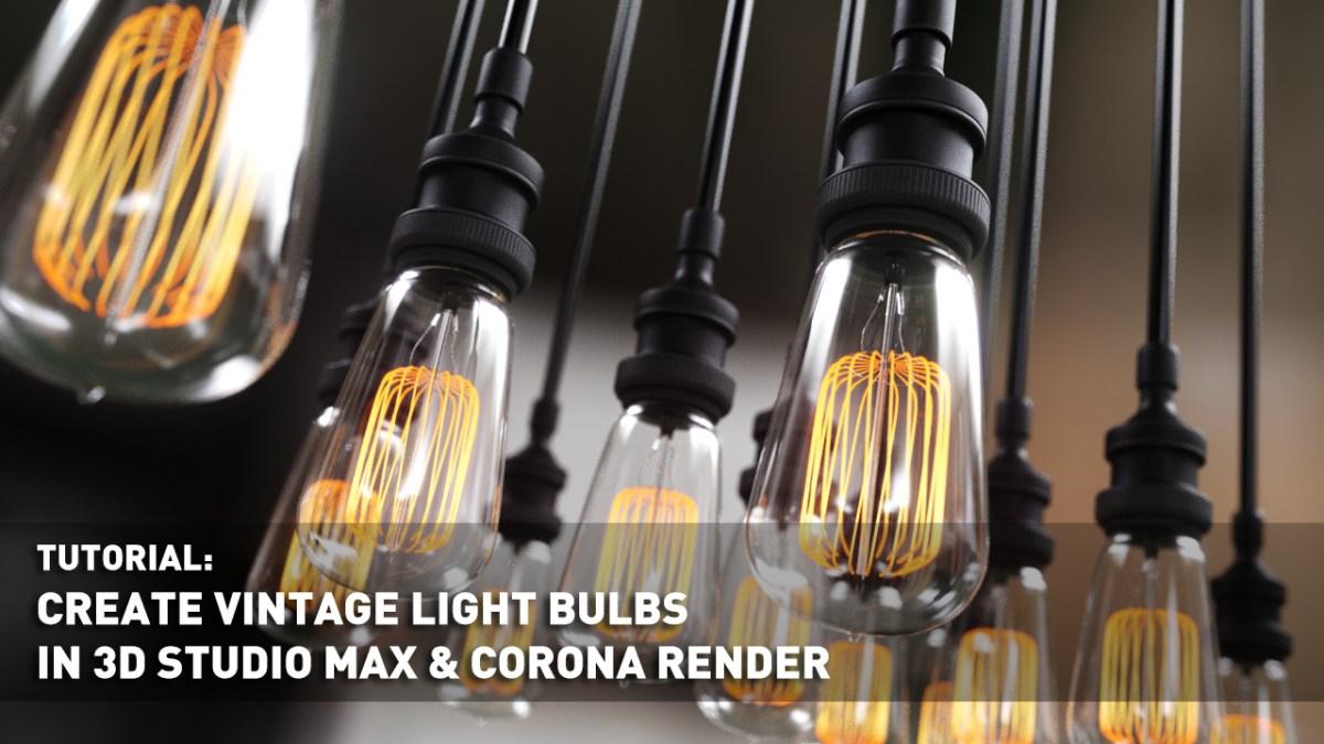 Create vintage light bulbs in 3d studio max and corona render for Rendering 3d gratis