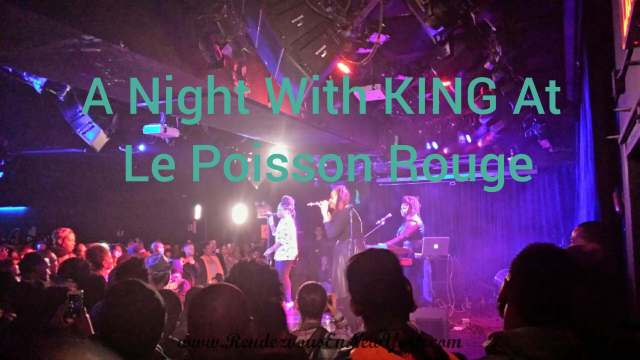 A Night With KING at Le Poisson Rouge