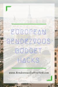 European rendezvous budget hacks www.rendezvousennewyork.com