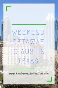 Weekend Getaway to Austin Texas www.RendezvousEnNewYork.com