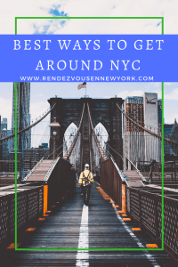 best ways to get around nyc, rendezvous en new york