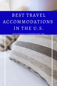 best travel accommodations in the U.S.