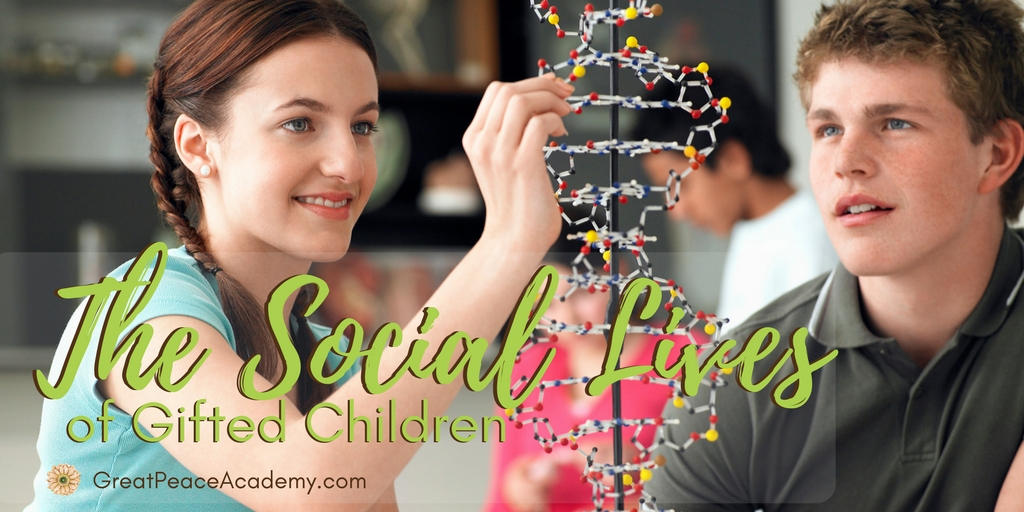 The Social Lives of Gifted Children, Help for Parents | GreatPeaceAcademy.com #ihsnet #gifted #gtchat