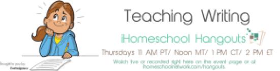Teaching Writing Google+ Hangout with iHomeschool Network