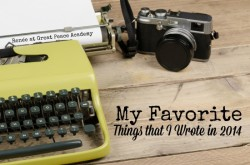 See the Things I Wrote in 2014 that were c my favorites. | Renée at Great Peace Academy