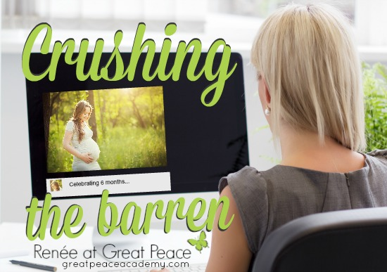 Crushing the Barren woman's heart. by Renée at Great Peace