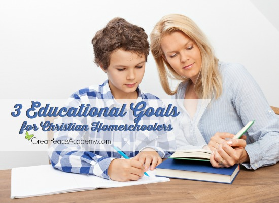 3 Educational goals for a Christian Homeschool Life Perspective | Great Peace Academy