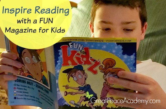 Inspire Reading with a Magazine for Kids | GreatPeaceAcademy.com #ihsnet @funforkidzmag