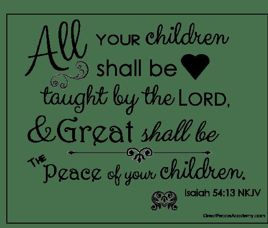 Free Scripture Printable | Isaiah 54:13 | GreatPeacecademy.com
