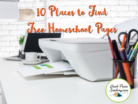 10 Places to Find Free Homeschool Pages | GreatPeaceAcademy.com #Printables #Homeschool