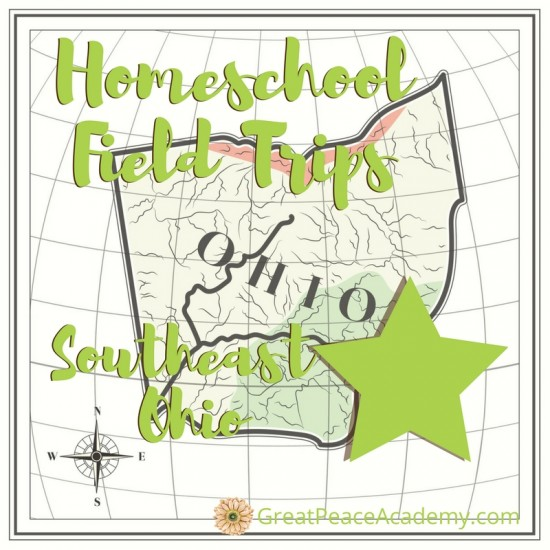 Southeast Ohio Field Trips for Homeschoolers to Visit | GreatPeaceAcademy.com #ihsnet #homeschool