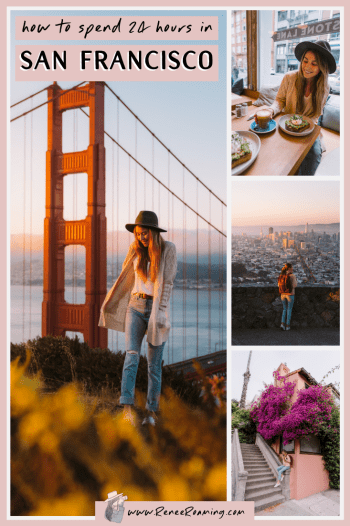 How to Spend 24 Hours in San Francisco California - Renee Roaming