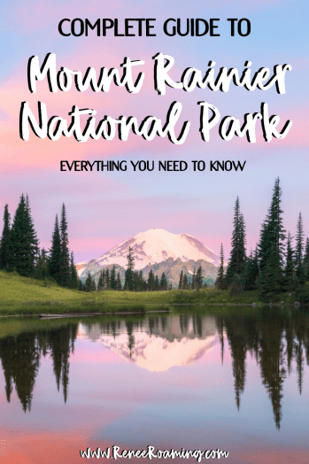Complete Guide to Mount Rainier National Park - Everything You Need To Know