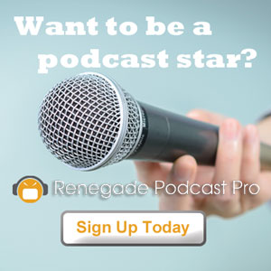 Renegade Podcast Pro