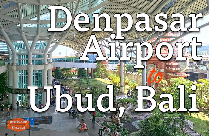 How To Get From Denpasar Airport To Ubud Bali