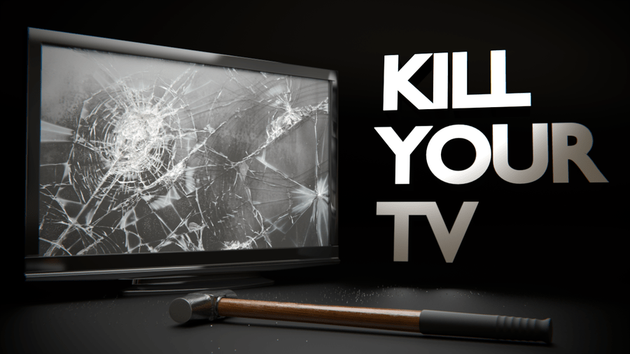 Image result for kill your tv
