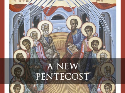 A New Pentecost: Why Now? | Renewal Ministries