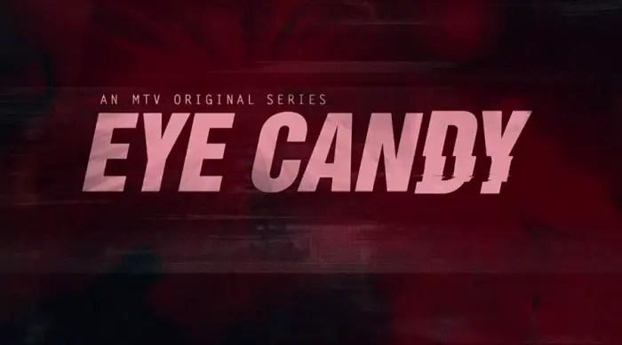 Eye Candy Season 2 Cancelled Or Renewed